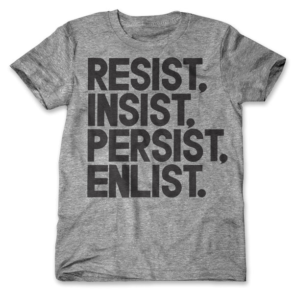 Resist, Insist, Persist, Enlist / Mens