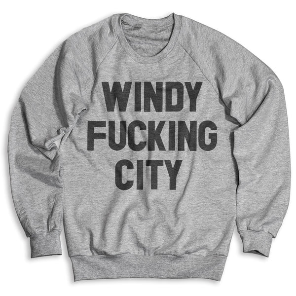 Windy Fucking City / Unisex Crew Neck Sweatshirt