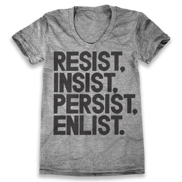Resist, Insist, Persist, Enlist / Womens