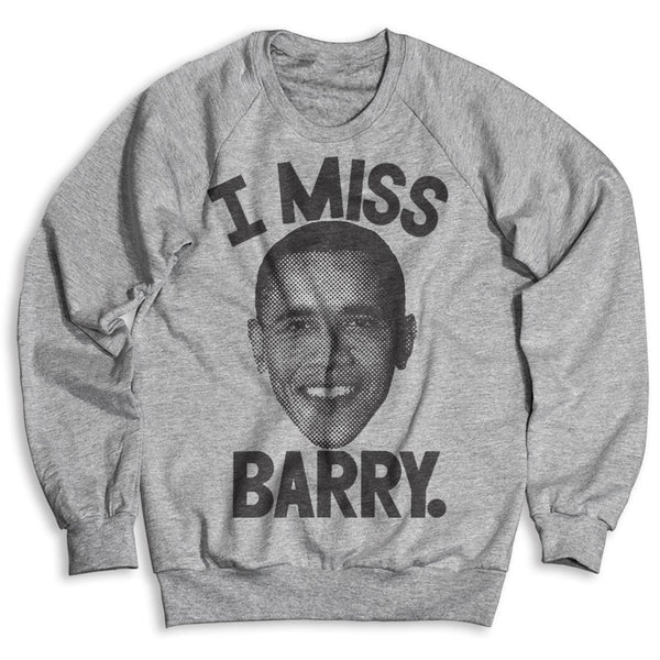 I Miss Barry/ Unisex Crew Neck Sweatshirt