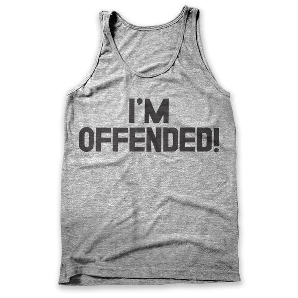 I'm Offended! / Mens Tank