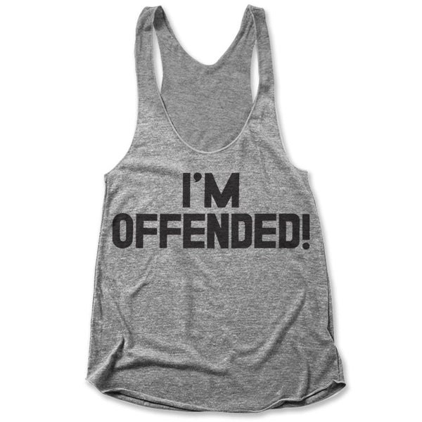I'm Offended! / Womens Tank