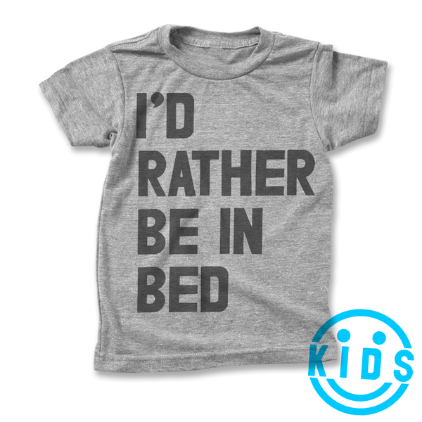I'd Rather Be In Bed / Kids