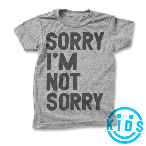 Sorry I'm Not Sorry / Kids