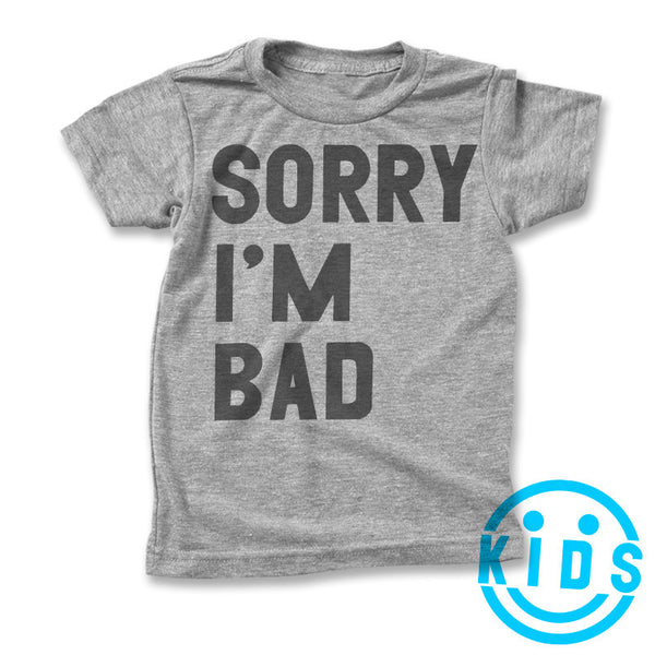 Sorry I'm Bad / Kids