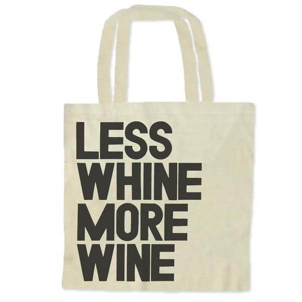 Less Whine More Wine / Tote Bags