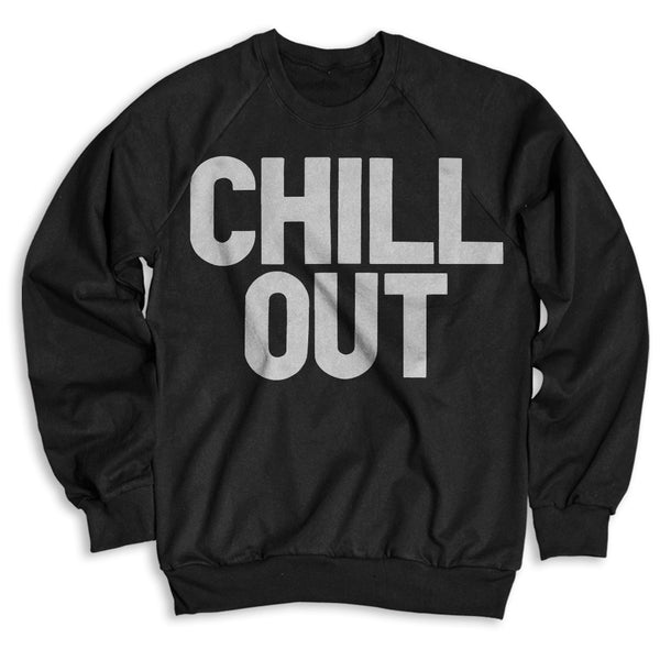 Chill Out / Unisex Crew Neck Sweatshirt