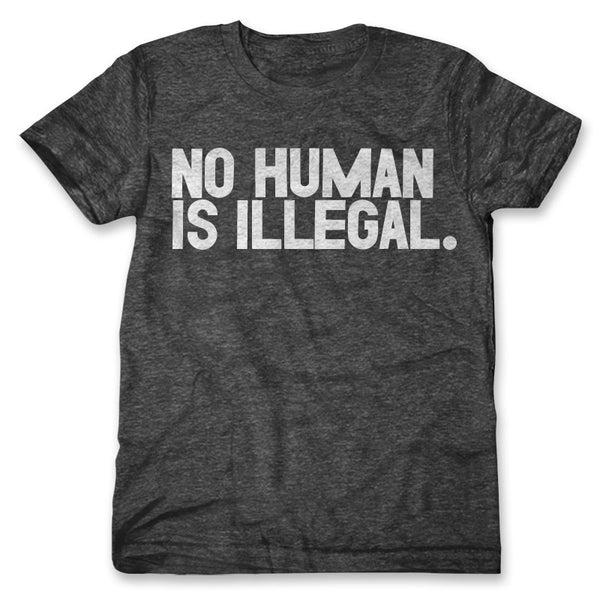 No Human Is Illegal / Mens