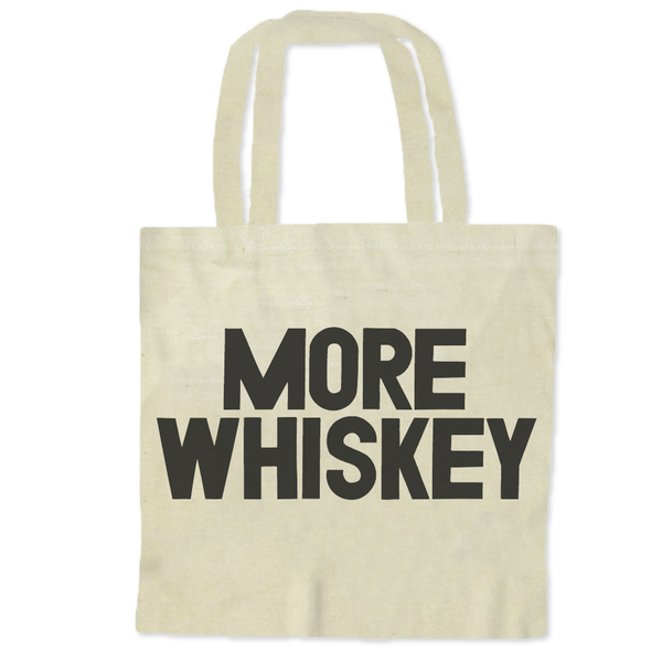 More Whiskey / Tote Bags