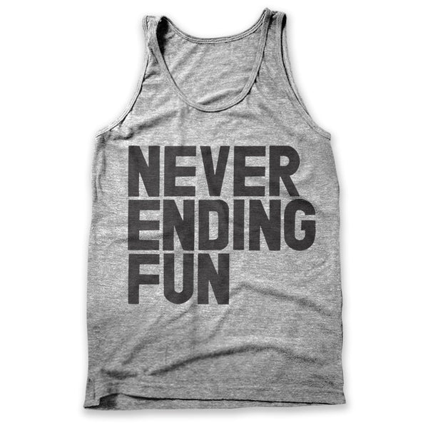Never Ending Fun / Mens Tank