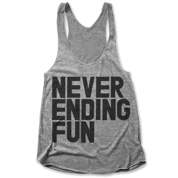 Never Ending Fun / Womens Tank