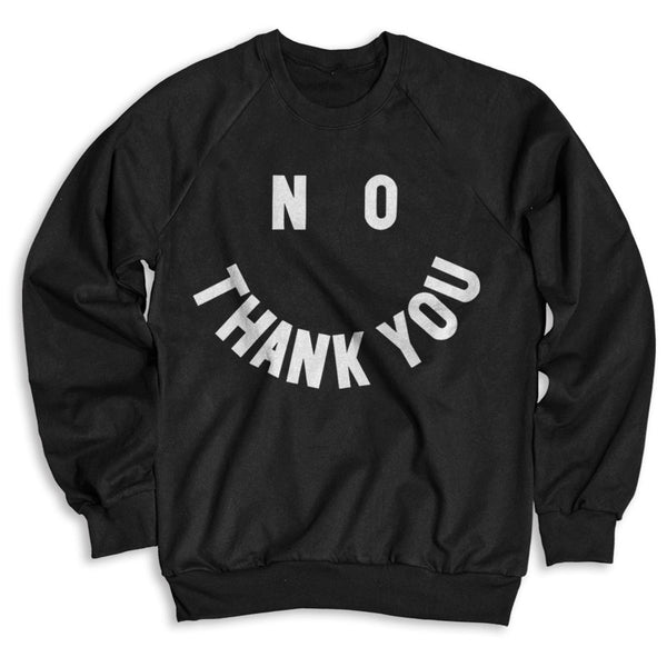 No Thank You / Unisex Crew Neck Sweatshirt