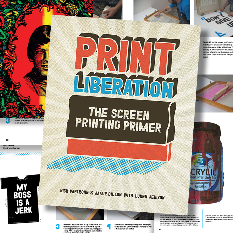Print Liberation: Screen Printing Primer / Signed Book