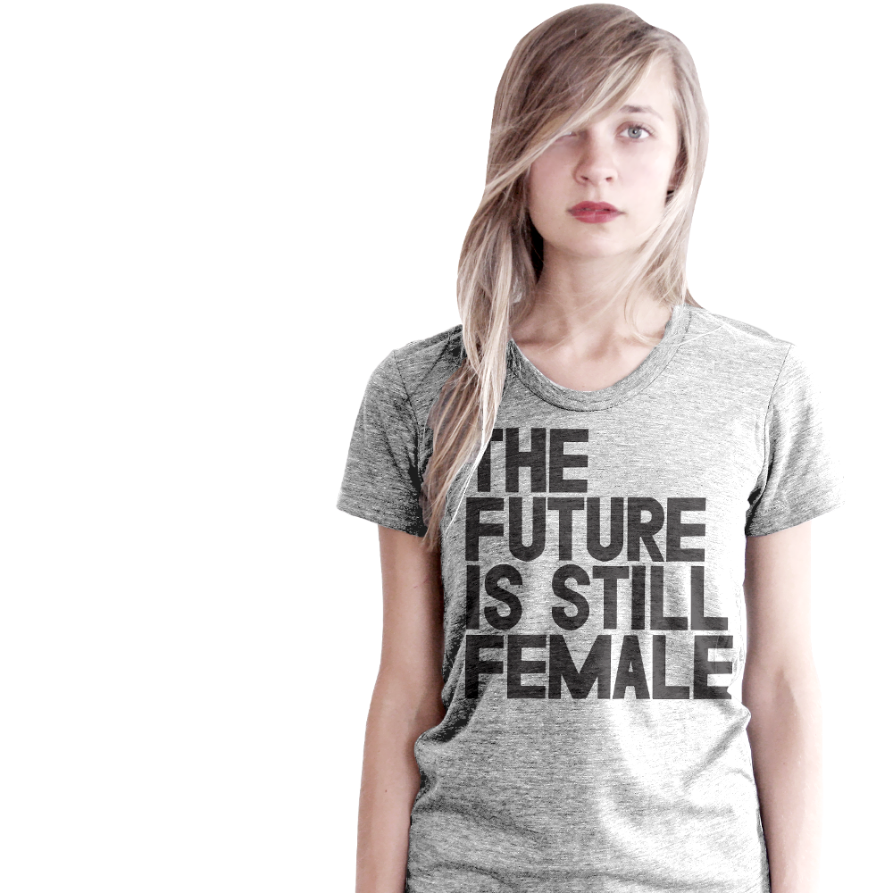 The Future Is Still Female T-Shirt