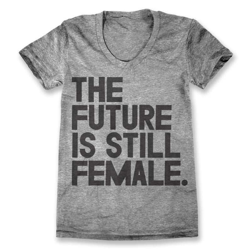 The Future Is Still Female / Womens