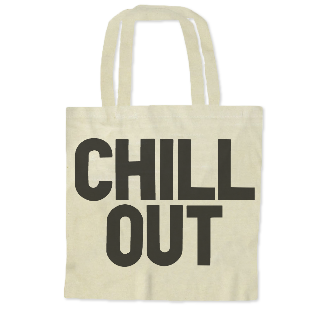 Chill Out / Tote Bags