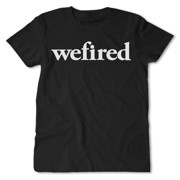 wefired