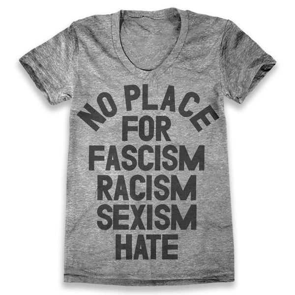 No Place For Fascism Racism Sexism Hate / Womens