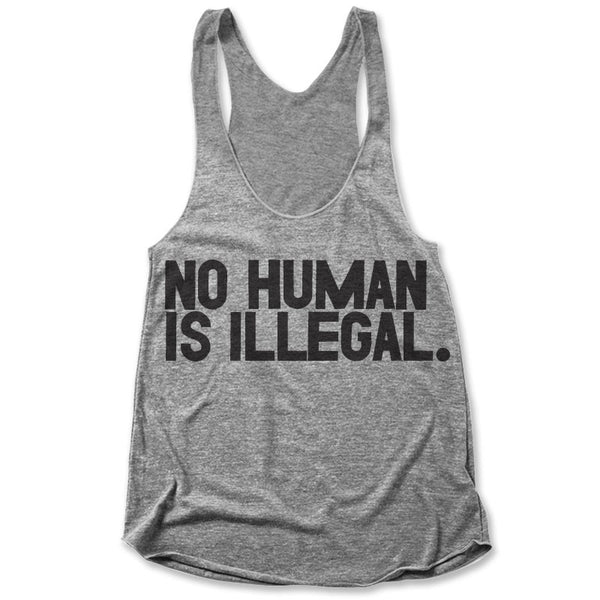 No Human Is Illegal / Womens Tank
