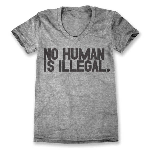 No Human Is Illegal / Womens