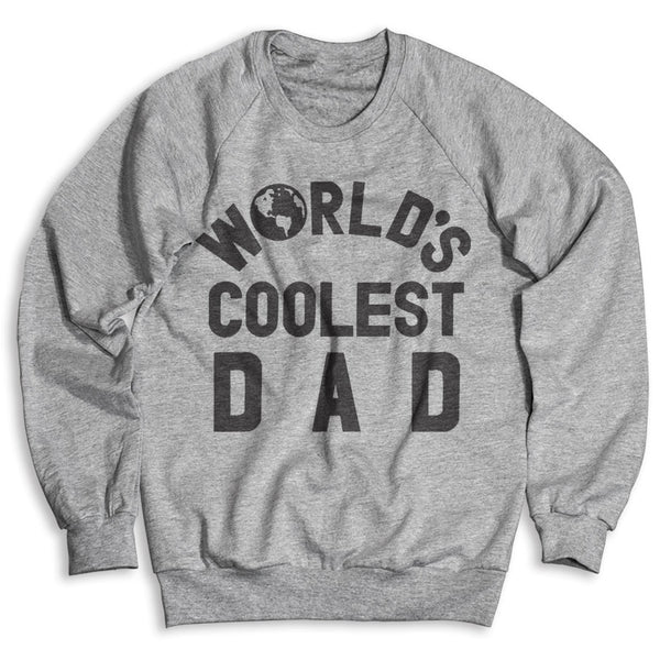 World's Coolest Dad / Unisex Crew Neck Sweatshirt
