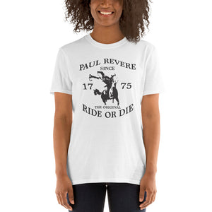 "Short-Sleeve Women's T-Shirt ""Paul Revere Original Ride or Die"""