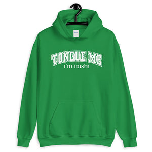 """Tongue Me I'm Irish"" Hoodie"