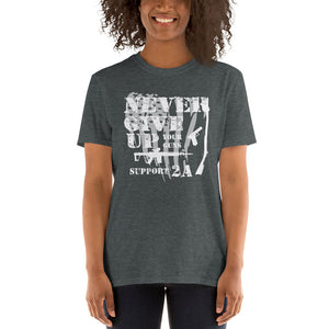 "Short-Sleeve Unisex T-Shirt ""Never Give Up Your Guns"""