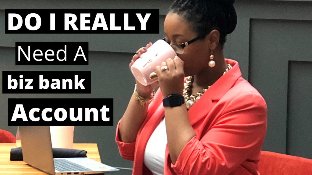 Why You Need A Biz Bank Account | How To Choose One + Freebie!