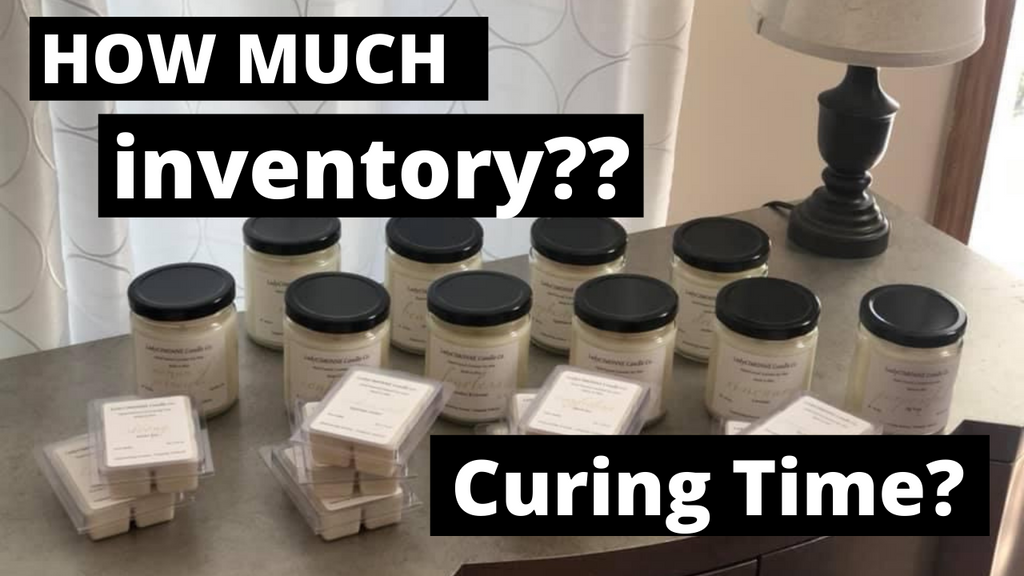 How Much Inventory Do I Need To Begin Selling Candles? | How Long Should I Cure My Candles?