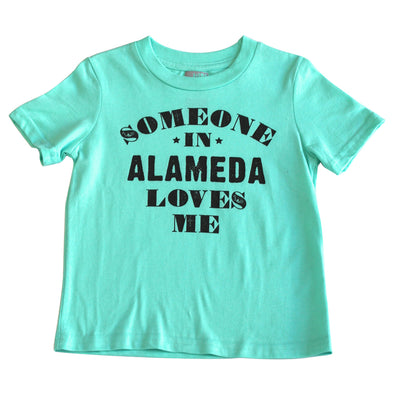 SOMEONE IN ALAMEDA LOVES ME KIDS SHORT SLEEVE TEE (MORE COLORS AVAILABLE)