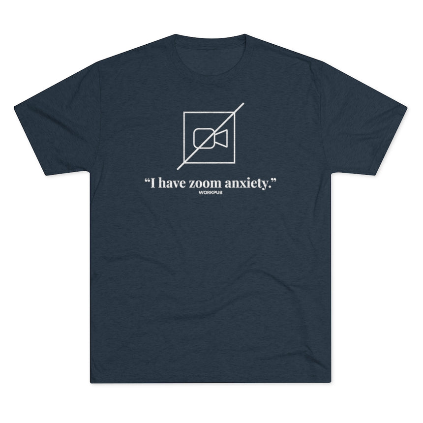 """I have zoom anxiety."" - Women's Tee"