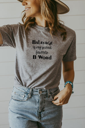 Women's Grey Balayage Is My Second Favorite B Word Shirt