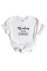 Women's White Blonding Is My Cardio Shirt