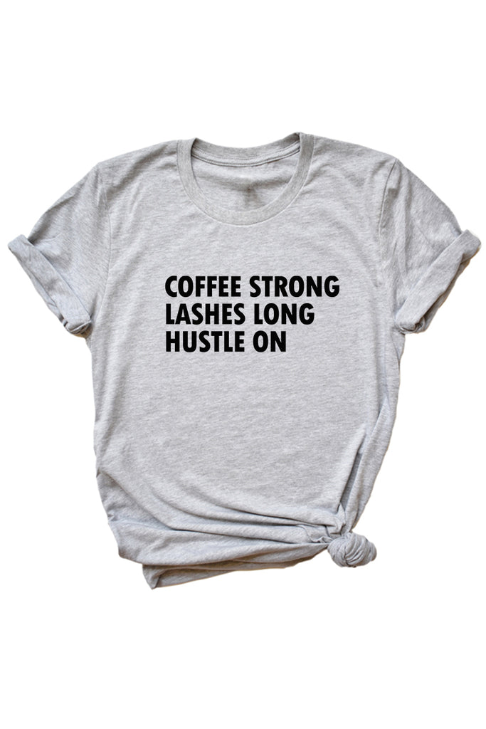 Women's Grey Coffee Strong Lashes Long Hustle On Shirt