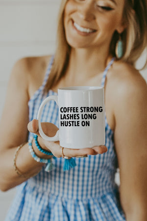 White Coffee Strong Lashes Long Hustle On Mug
