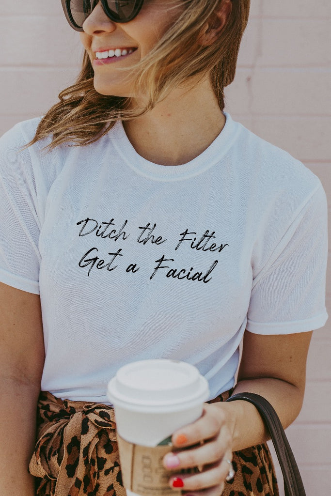 Women's White Ditch The Filter Get a Facial Shirt