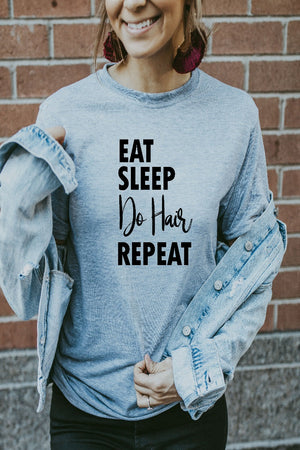 Women's Grey Eat Sleep Do Hair Repeat Shirt