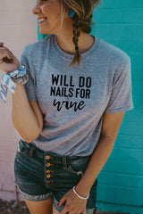 Women's Grey Will Do Nails For Wine Shirt