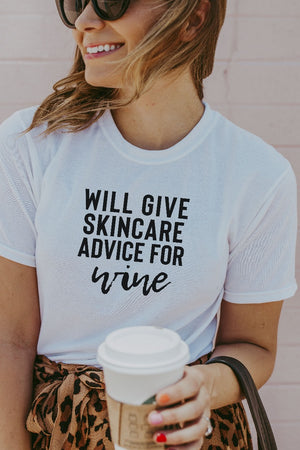 Women's White Will Give Skincare Advice For Wine Shirt