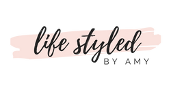 Life Styled by Amy