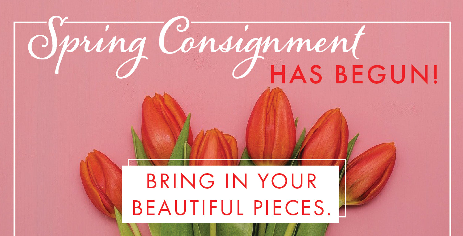 Now accepting spring consignments