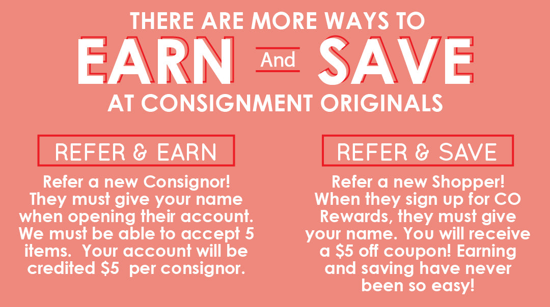 Earn and Save at Consignment Originals