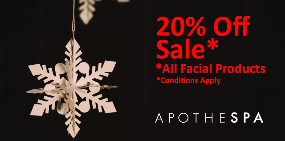 20% Off Sale* - Facial Products Online & In-Store