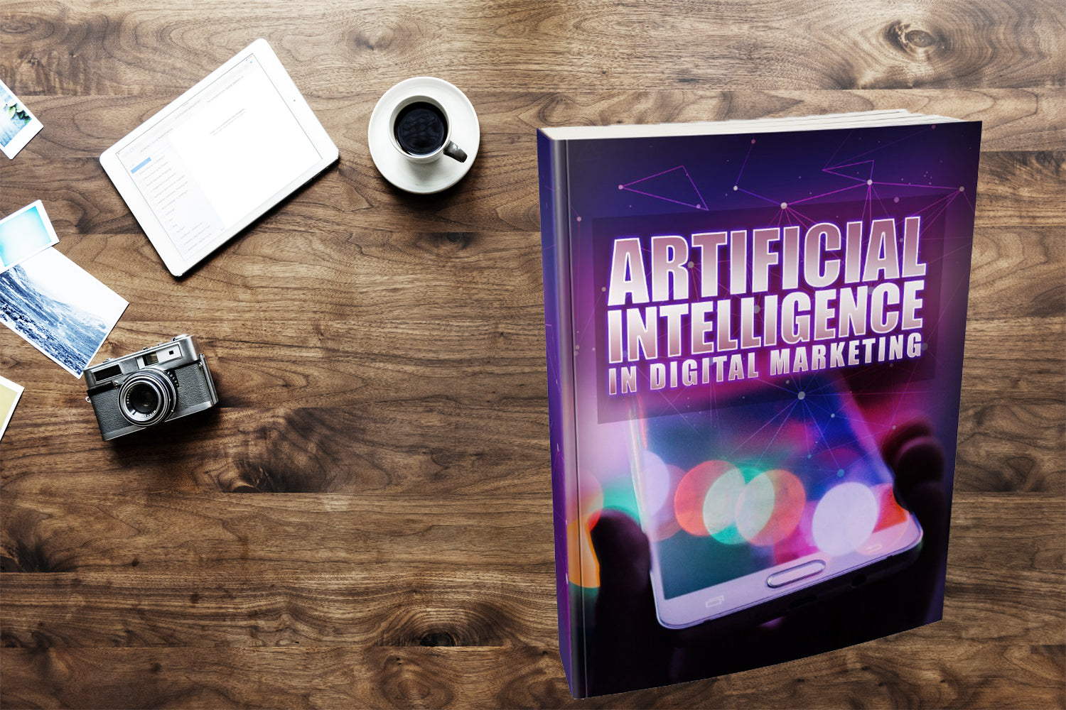 Artificial Intelligence In Digital Marketing - Being Smart In Business Means Knowing What's Just Around The Corner