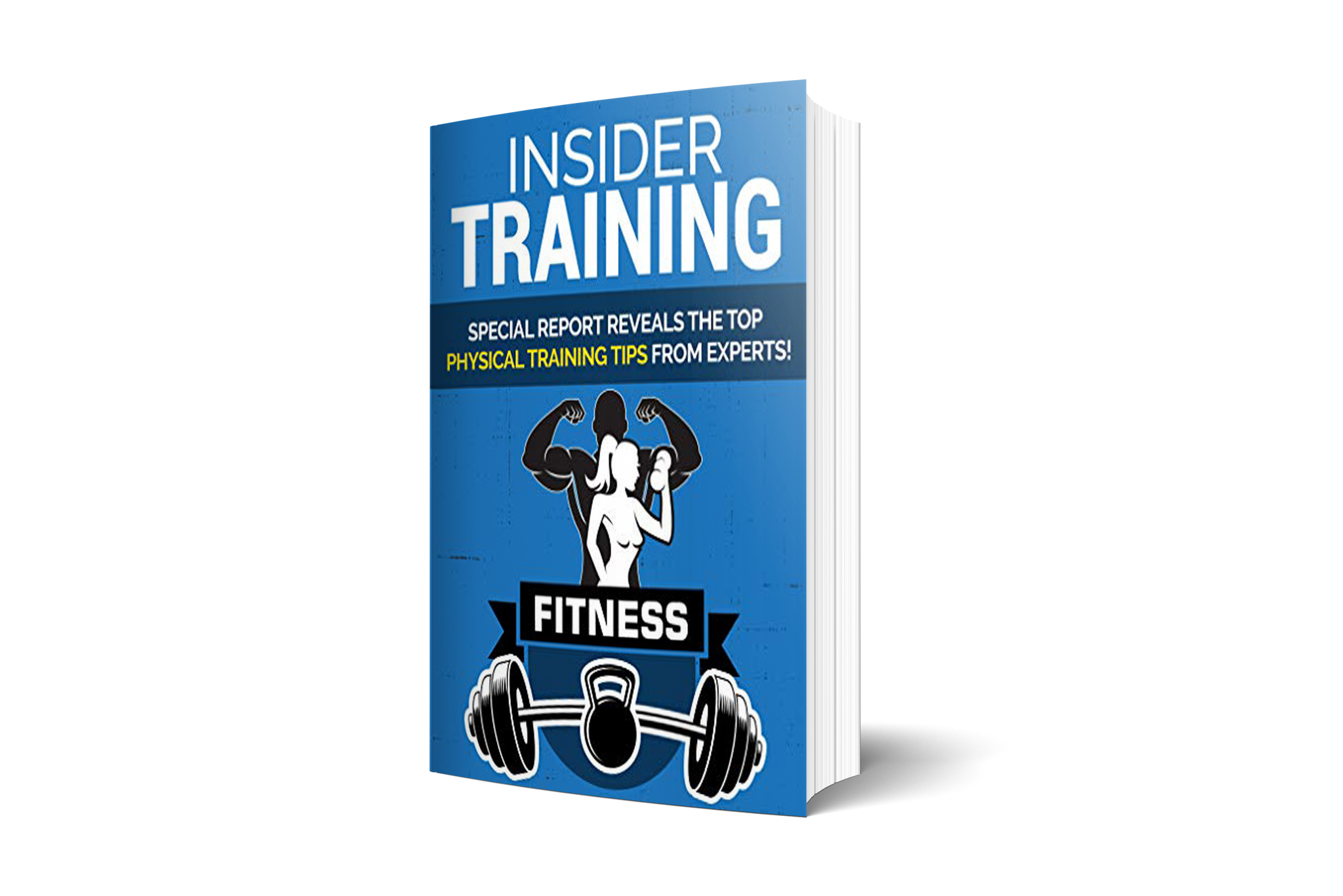 Insider Training – Special Report Reveals The Top Physical Training Tips From Experts!