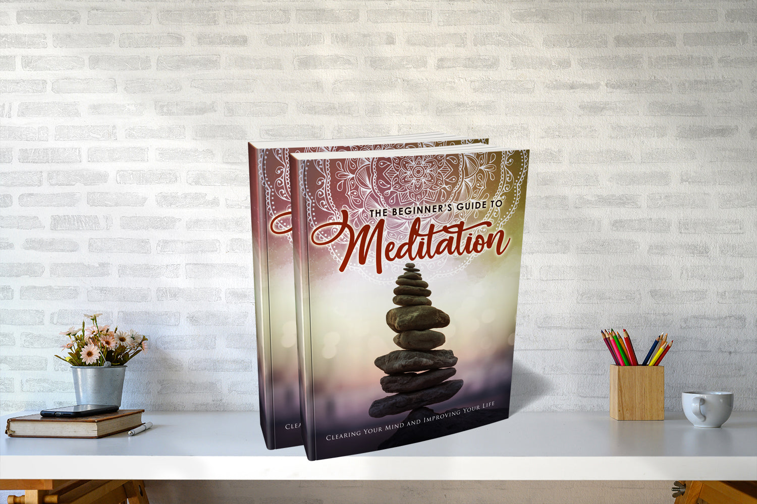 The Beginner's Guide To Meditation – Clear Your Mind And Improving Your Life