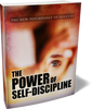 The Power Of Self-Discipline, Self-Discipline Is 'The Ability To Do What You Have To Do When You Have To Do It, Whether You Feel Like It Or Not.