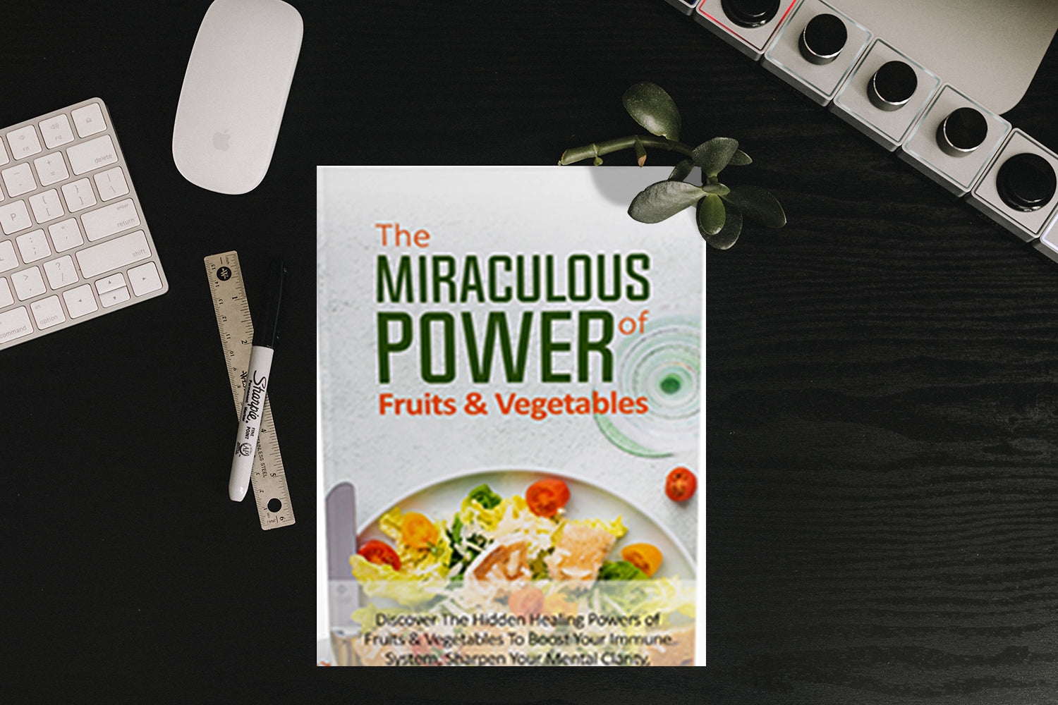 The Miraculous Power Of Fruit And Vegetables