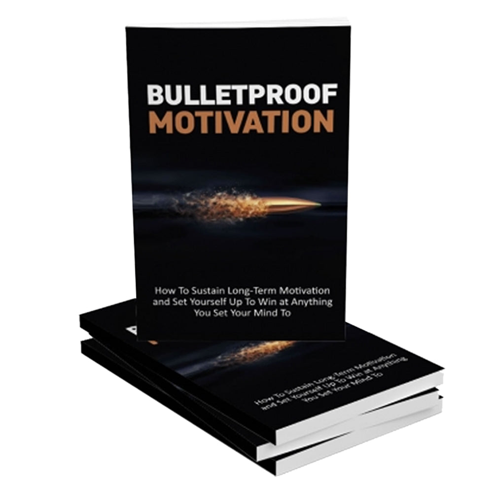Bulletproof Motivation, In Bulletproof Motivation You Will Learn Precisely How To Tap Into Your Motivation